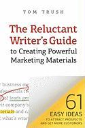 The Reluctant Writer's Guide to Creating Powerful Marketing Materials