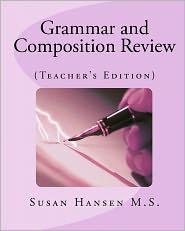 Grammar and Composition Review: (Teacher's Edition) - Susan Hansen