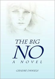 The Big No - A Novel - Graeme Daniels