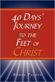 40 Days' Journey To The Feet Of Christ - Ramos Talaya