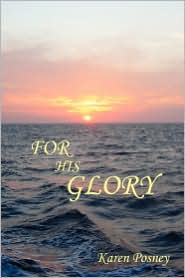 For His Glory - Karen Posney