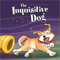 The Inquisitive Dog - Bernadette Nelson