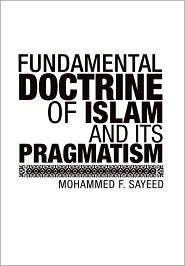Fundamental Doctrine Of Islam And Its Pragmatism - Mohammed F.Sayeed