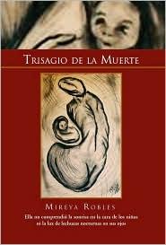Trisagio De La Muerte - Mireya Robles