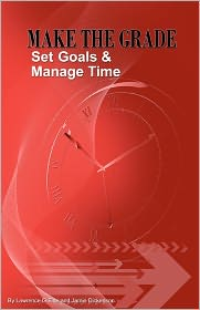 Make the Grade: Set Goals & Manage Time - Lawrence G. Fine, Jamie Dickenson