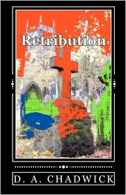 Retribution - D. A. Chadwick