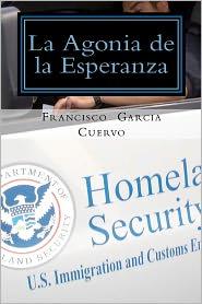La Agonia De La Esperanza - Francisco J Garcia Cuervo