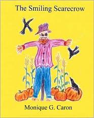 The Smiling Scarecrow - Monique G. Caron