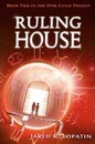 Ruling House - Jared R Lopatin