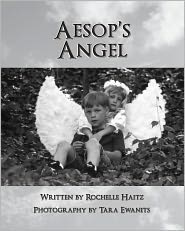 Aesop's Angel - Rochelle Haitz, Tara Ewanits (Photographer)