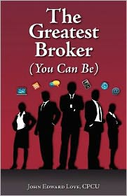 The Greatest Broker: (You Can Be) - John Love