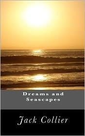 Dreams and Seascapes - Jack Collier, Gordon Burrows (Editor)