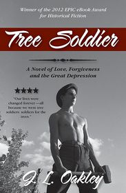 Tree Soldier: A Novel of Love, Forgiveness and the Great Depression - Janet Oakley