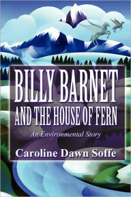 Billy Barnet And The House Of Fern - Caroline Dawn Soffe