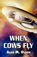 When Cows Fly