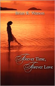 Forever Time, Forever Love - Brian R. Watson