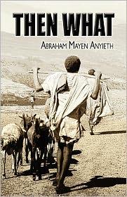 Then What - Abraham Mayen Anyieth