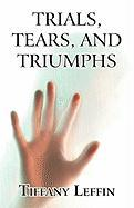 Trials, Tears, and Triumphs