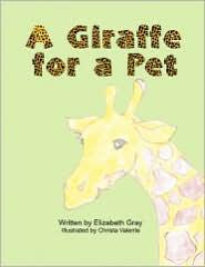 A Giraffe For A Pet - Elizabeth Strickland, Christa Valente (Illustrator)