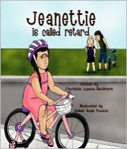 Jeanettie Is Called Retard - Charlotte Lozano Blackmore, Amber Rose Francis (Illustrator)