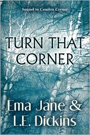 Turn That Corner - Ema Jane, L. E. Dickins