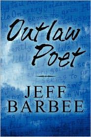 Outlaw Poet - Jeff Barbee