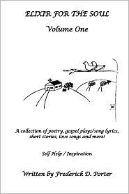 Elixir for the Soul: Life an It's Antics - Frederick Porter