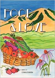 Food and Love - Dana DuGan, Dev Khalsa (Photographer), Designed by Ken Ferris