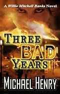 Three Bad Years