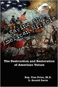 Saving the American Miracle: The Destruction and Restoration of American Values