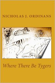 Where There Be Tygers - Nicholas Ordinans