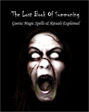 The Lost Book of Summoning: The Book of Evil Spirits Explained