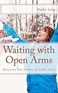 Waiting with Open Arms