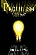 Prioritism: A New Way