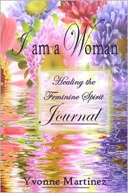 I am a Woman Journal - Yvonne Martinez