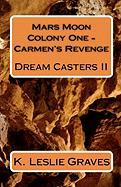 Mars Moon Colony One - Carmen's Revenge