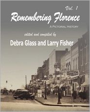 Remembering Florence - Debra Glass, Larry Fisher (Compiler)