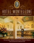 Hotel Monteleone: More Than a Landmark The Heart of New Orleans Since 1886 - Jenny Adams