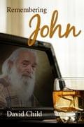 Remembering John - David Child