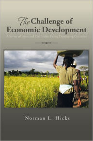 The Challenge of Economic Development: A Survey of Issues and Constraints Facing Developing Countries - Norman L. Hicks