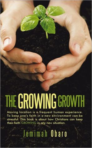 THE GROWING GROWTH: Moving location is a frequent human experience. To keep one's faith in a new environment can be stressful. This book is about how Christians can keep their faith growing in any new situation.