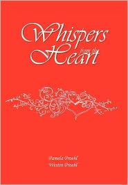 Whispers from the Heart - Pamela Proehl, Pamela Proehl and Westin Proehl