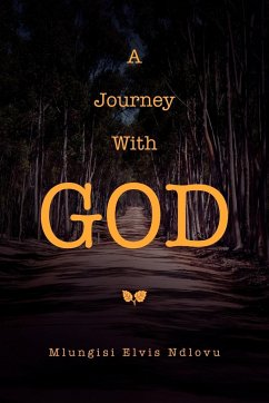 A Journey with God - Ndlovu, Mlungisi Elvis