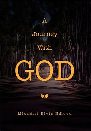 A Journey With God - Mlungisi Elvis Ndlovu