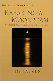 Kayaking A Moonbeam - Jim Jasken