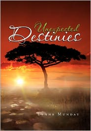 Unexpected Destinies - Lynne Munday