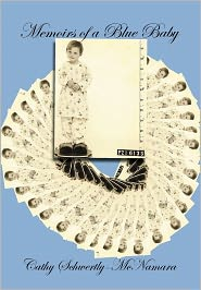 Memoirs Of A Blue Baby - Cathy Schwertly-Mcnamara