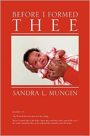 Before I Formed Thee - Sandra L. Mungin