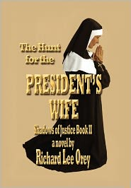 The Hunt For The President's Wife - Richard Lee Orey