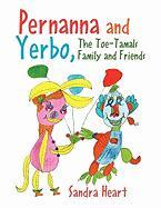 Pernanna and Yerbo, the Toe-Tamals Family and Friends